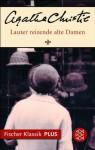 Lauter reizende alte Damen: Roman (Fischer Klassik PLUS) (German Edition) - Edda Janus, Agatha Christie