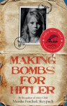 Making Bombs for Hitler - Marsha Forchuk Skrypuch