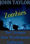 Zombies: The Ultimate New World Series Collection - John Taylor