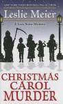 Christmas Carol Murder (Thorndike Press Large Print Mystery: Lucy Stone Mystery) - Leslie Meier