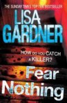 Fear Nothing - Lisa Gardner