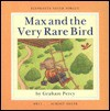 Max and the Very Rare Bird - Graham Percy