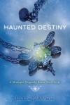 Haunted Destiny - Ellie James