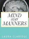 Mind Over Manners - Laura Claridge