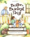 Button, Bucket, Sky (Picture Books) - Jacqueline Briggs Martin