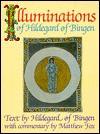 Illuminations of Hildegard of Bingen - Hildegard of Bingen, Matthew Fox