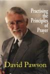 Practising the Principles of Prayer - David Pawson