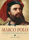 World History Biographies: Marco Polo: The Boy Who Traveled the Medieval World - Nick McCarty