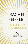 Architect / The Crossing (Storycuts) - Rachel Seiffert