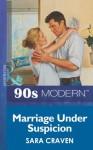 Marriage Under Suspicion (Mills & Boon Vintage 90s Modern) - Sara Craven