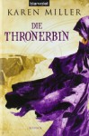 Die Thronerbin Roman - Karen Miller, Michaela Link