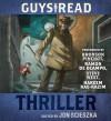 Guys Read: Thriller (Audio) - Jon Scieszka, Bronson Pinchot, Ramon De Ocampo, Steve West