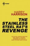 The Stainless Steel Rat's Revenge: The Stainless Steel Rat Book 2 - Harry Harrison