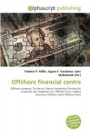 Offshore Financial Centre - Frederic P. Miller, Agnes F. Vandome, John McBrewster