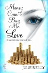 Money Can't Buy Me Love - Julie Reilly