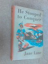 He stooped to conquer, - Jane Lane