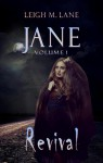 Jane, Volume 1: Revival - Leigh M. Lane
