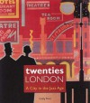 Twenties London: A City in the Jazz Age - Cathy Ross