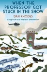 When the Professor Got Stuck in the Snow - Dan Rhodes