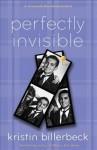Perfectly Invisible - Kristin Billerbeck