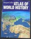 Harper Collins Atlas of World History - Geoffrey Barraclough