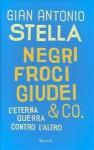 Negri, froci, giudei & co. - Gian Antonio Stella