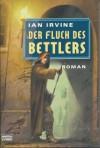 Der Fluch des Bettlers - Ian Irvine, Dietmar Schmidt, Malte Schulz-Sembten