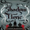Shadow and Bone - Leigh Bardugo, Lauren Fortgang