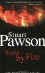 Some By Fire: A DI Charlie Priest Mystery - Stuart Pawson
