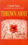 Thrown Away - Candi Sary