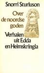 Over de noordse goden: verhalen uit Edda en Heimskringla - Snorri Sturluson, Paula Vermeyden