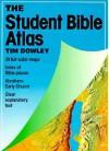 The Student Bible Atlas - Tim Dowley, Richard Scott