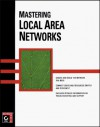Mastering Local Area Networks - Christa Anderson, Mark Minasi
