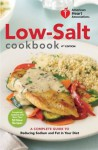 American Heart Association Low-Salt Cookbook, 4th Edition: A Complete Guide to Reducing Sodium and Fat in Your Diet (AHA, American Heart Association Low-Salt Cookbook) - American Heart Association