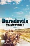 Daredevils - Shawn Vestal