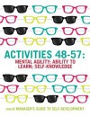 A Manager's Guide To Self-Development Activities 48-57: Mental Agility: Ability To Learn: Self-Knowledge - Mike Pedler, John Burgoyne, Tom Boydell