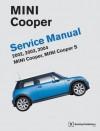 Mini Cooper Service Manual: Mini Cooper, Mini Cooper S, 2002, 2003, 2004 - Bentley Publishers