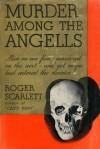 Murder Among the Angells - Roger Scarlett
