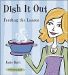 Dish It Out: Feeding the Lasses - Kate Hart