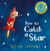 How to Catch a Star (10th Anniversary edition) - Oliver Jeffers