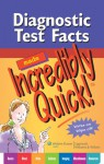 Diagnostic Test Facts Made Incredibly Quick! - Lippincott Williams & Wilkins, Springhouse