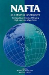 NAFTA as Model of Development: The Benefits and Costs of Merging High- And Low-Wage Areas - Richards S. Belous, Jonathan Lemco