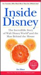 Inside Disney: The Incredible Story of Walt Disney World and the Man Behind the Mouse - Eve Zibart