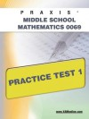 PRAXIS II Middle School Mathematics 0069 Practice Test 1 - Sharon Wynne