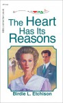 The Heart Has Its Reasons - Birdie L. Etchison