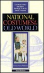 National Costumes Of The Old World (Looking Into The Past) - Ann Holmes