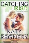 Catching Irish - Katy Regnery