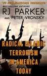 Radical Islamic Terrorism In America Today - RJ Parker Ph.D., Peter Vronsky Ph.D., Aeternum Designs