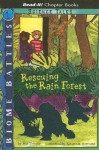 Rescuing the Rain Forest - Bob Temple, Savannah Horrocks