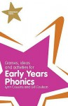 Games, Ideas, & Activities For Early Years Phonics (Classroom Gems) - Gill Coulson